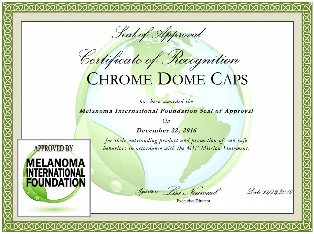 Chrome Dome Caps Melanoma International Foundation Certificate of Approval